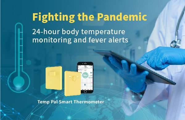 Temp Pal Smart Thermometer - Fighting the Pandemic No touch ! Smart thermometer provides 24-hour body temperature monitoring and fever alerts.